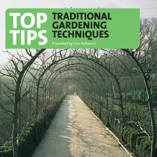 Top Tips -Traditional Gardening Techniques cover art