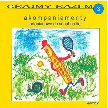 Grajmy razem - akompaniamenty fortepianowe do sonat na flet vol 3