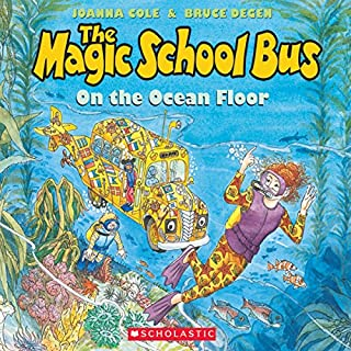 The Magic School Bus on the Ocean Floor                   By:                                                                                                                                 Joanna Cole                               Narrated by:                                                                                                                                 Cassandra Morris                      Length: 1 hr and 2 mins     78 ratings     Overall 4.1