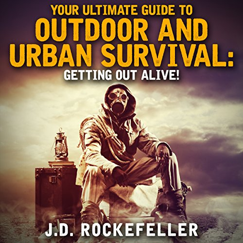 Your Ultimate Guide to Outdoor and Urban Survival audiobook cover art