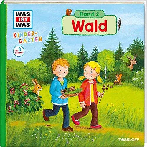 WAS IST WAS Kindergarten, Band 2. Wald: Wald, Waldtiere und Waldforscher - ab 3 Jahren!