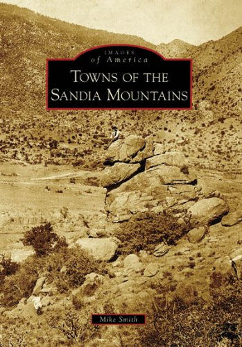Download Towns of the Sandia Mountains, Nm (Images of America) 0738548529