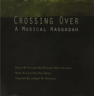 Crossing Over: a Musical Haggadah