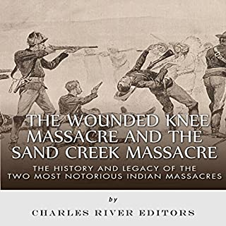 The Wounded Knee Massacre and the Sand Creek Massacre audiobook cover art