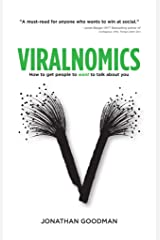 Viralnomics: How to Get People to Want to Talk About You Kindle Edition