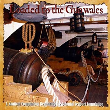 Loaded to the Gunwales: Benefit For the Colonial Seaport Foundation