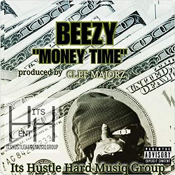 """""""Money Time"""" Beezy Hustle Hard"""