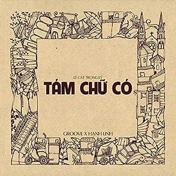 TÁM CHỮ CÓ (feat. Groove,Đậu Đen) [Remake Version]