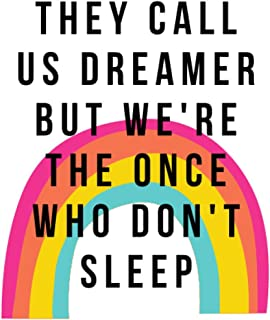They Call Us Dreamers But We're The Once Who Don't Sleep: Journal Notebook for Everyone, Daily Self Development, Inspirati...