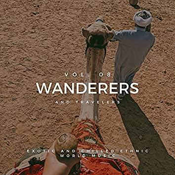 Wanderers And Travelers - Exotic And Chilled Ethnic World Music, Vol. 08