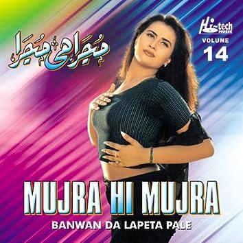 Banwan Da Lapeta Pale (Mujra Hi Mujra), Vol. 14