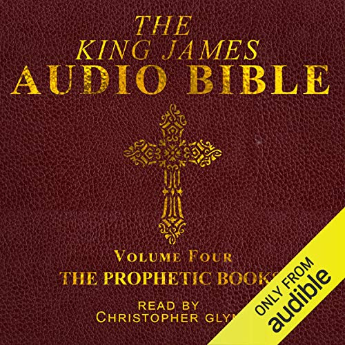 The King James Audio Bible: Volume Four - The Prophetic Books audiobook cover art