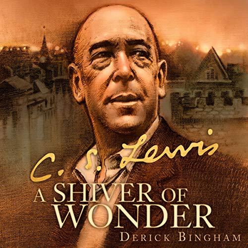 A Shiver of Wonder: A Life of C. S. Lewis audiobook cover art