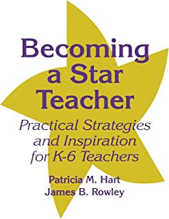 Becoming a Star Teacher: Practical Strategies and Inspiration for K-6 Teachers