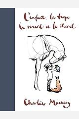 L'Enfant, la Taupe, le Renard et le Cheval Relié