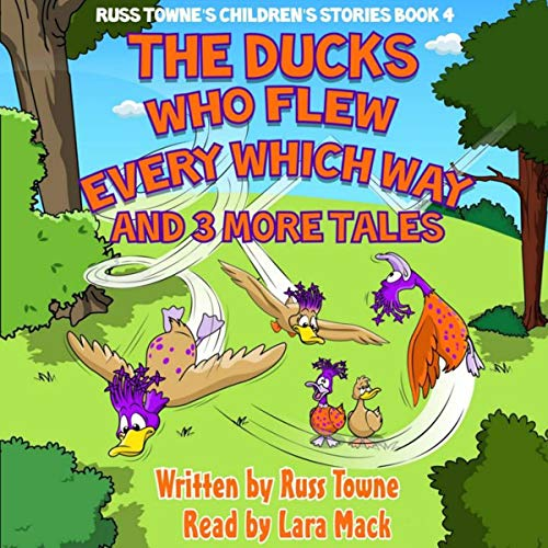 The Ducks Who Flew Every Which Way and 3 More Tales audiobook cover art