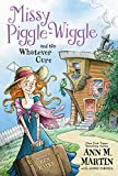 Missy Piggle-Wiggle and the Whatever Cure (Missy Piggle-Wiggle, 1)