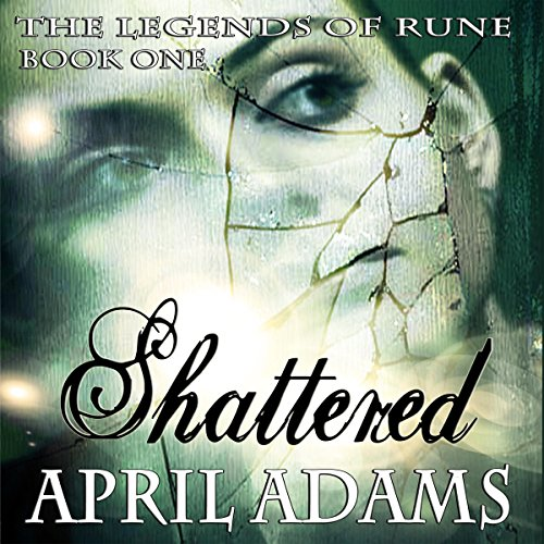Shattered: The Legends of Rune, Book 1 Titelbild