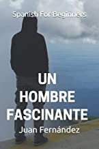 Spanish For Beginners: Un hombre fascinante: 2