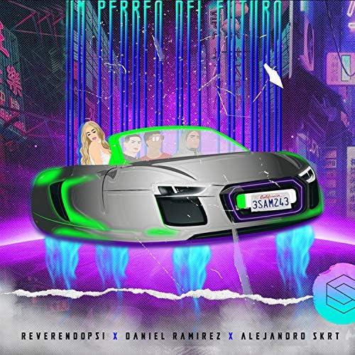 Reverendo PSI feat. Alejandro Skrt & Daniel Ramirez
