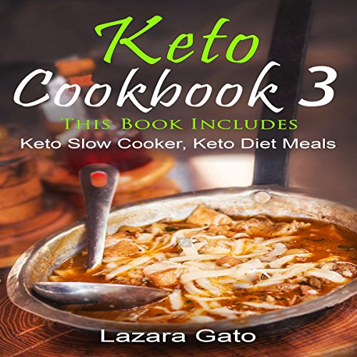 Keto Cookbook 3 Audiobook By Lazara Gato cover art