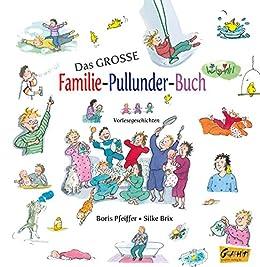 Das grosse Familie-Pullunder-Buch: 21 Vorlesegeschichten  (German Edition) by [Boris Pfeiffer, Silke Brix]