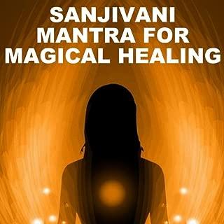 Sanjivani Mantra for Magical Healing