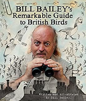 Bill Bailey - Bill Bailey's Remarkable Guide To British Birds