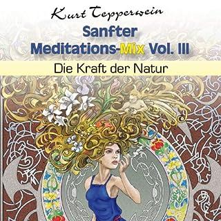 Die Kraft der Natur (Sanfter Meditations-Mix Vol. III) Titelbild
