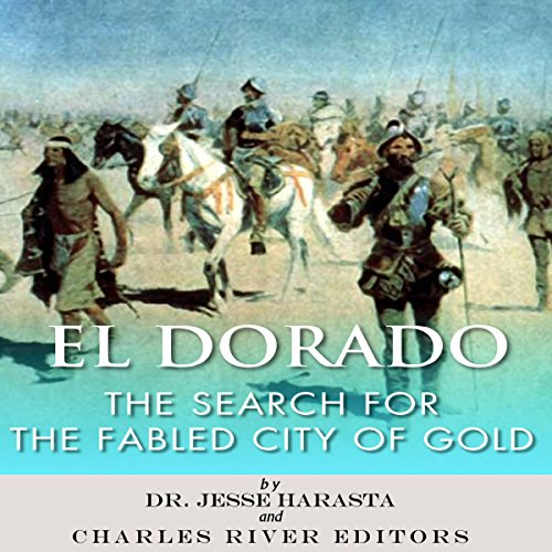 El Dorado: The Search for the Fabled City of Gold audiobook cover art