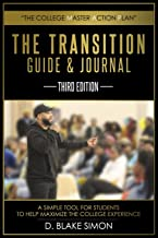 The Transition Guide & Journal: A Simple Tool for Students to Help Maximize the College Experience
