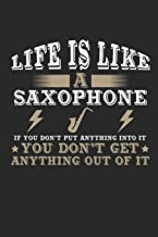 Life Is Like a Saxophone If You Don't Put Anything Into It You Don't Get Anything Out Of It: Journal   6 x 9 in, 120 Pages (Blank Lined Journal)