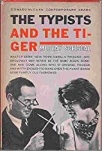 The typists, and The tiger;: Two plays (The Coward-McCann contemporary drama series)