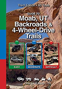 Guide to Moab Backroads & 4-Wheel-Drive Trails by [Charles Wells]