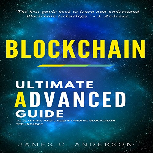 Blockchain: The Ultimate Advanced Guide to Learning and Understanding Blockchain Technology audiobook cover art