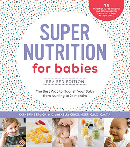 Super Nutrition for Babies: The Best Way to Nourish Your Baby from Birth to 24 Months