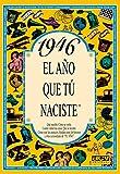 1946 EL AÑO QUE TU NACISTE (El año que tú naciste)