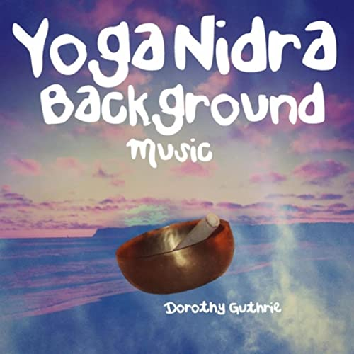 Yoga Nidra by Dorothy Guthrie on Amazon Music - Amazon.com