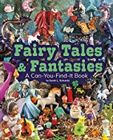 Fairy Tales & Fantasies: A Can-You-Find-It Book (Can You Find It?)