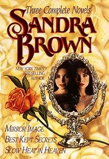 Three Complete Novels: Mirror Image, Best Kept Secrets, Slow Heat in Heaven