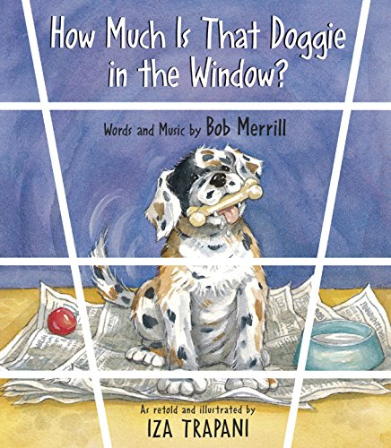 How Much Is That Doggie in the Window? (Iza Trapani's Extended Nursery Rhymes)