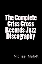The Complete Criss Cross Records Jazz Discography