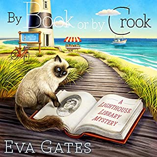 By Book or by Crook     Lighthouse Library Mystery Series # 1              By:                                                                                                                                 Eva Gates                               Narrated by:                                                                                                                                 Elise Arsenault                      Length: 9 hrs and 24 mins     228 ratings     Overall 4.0