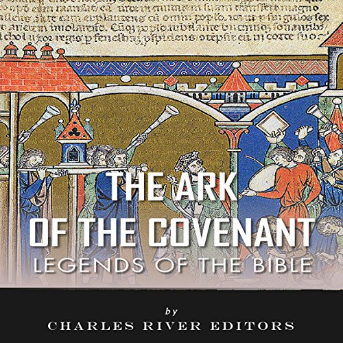 Legends of the Bible: The Ark of the Covenant audiobook cover art