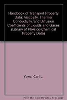Handbook of Transport Property Data: Viscosity, Thermal, Conductivity and Diffusion Coefficients of Liquids and Gases