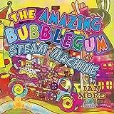 The Amazing Bubblegum Steam Machine (English Edition)