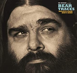 Dr Boogie Presents Bear Traces: Nuggets From Bob's Barn
