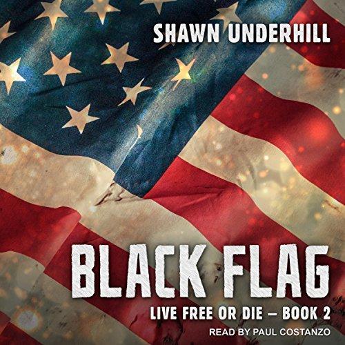 Black Flag: Live Free or Die Series, Book 2