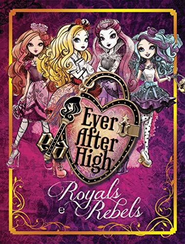 Ever After High - Royals e Rebels