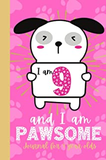 I am 9 and I am Pawsome! Journal for 9 year olds: 9th birthday journal for girls who love puppies. Birthday journal notebo...